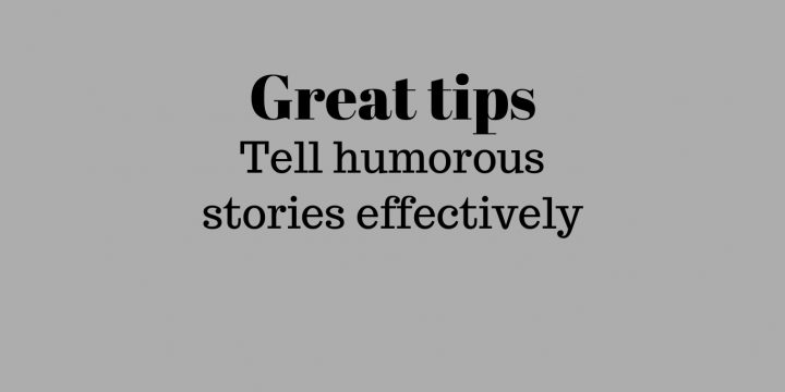 How to tell humorous stories effectively?